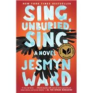 Sing, Unburied, Sing A Novel by Ward, Jesmyn, 9781501126062