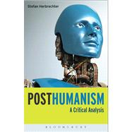 Posthumanism A Critical Analysis by Herbrechter, Stefan, 9781780936062
