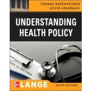 Understanding Health Policy, Fifth Edition by BODENHEIMER, 9780071496063