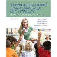 Helping Young Children Learn Language and Literacy Birth Through Kindergarten, Enhanced Pearson eText with Loose-Leaf Version -- Access Card Package by Vukelich, Carol; Christie, James; Enz, Billie Jean; Roskos, Kathleen A., 9780134166063
