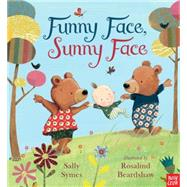 Funny Face, Sunny Face by Symes, Sally; Beardshaw, Rosalind, 9780763676063