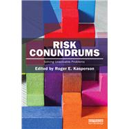 Risk Conundrums: Solving Unsolvable Problems by Kasperson; Roger E, 9781138956063
