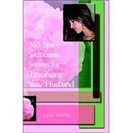 365 Spicy Seduction. . . by Carlin, Gina, 9781413486063