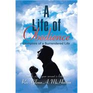 A Life of Obedience by Mchatton, Glenn A., 9781496966063