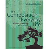 The Composition of Everyday Life, Brief by Mauk, John; Metz, John, 9781337556064
