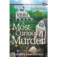 A Most Curious Murder A Little Library Mystery by Buzzelli, Elizabeth Kane, 9781629536064
