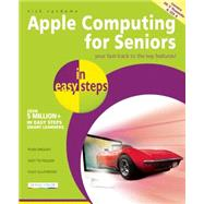 Apple Computing for Seniors in Easy Steps Covers OS X Yosemite and iOS 8 by Vandome, Nick, 9781840786064