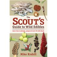 The Scout's Guide to Wild Edibles by Krebill, Mike, 9781943366064