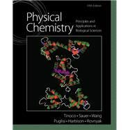 Physical Chemistry Principles and Applications in Biological Sciences by Tinoco, Ignacio, Jr.; Sauer, Kenneth; Wang, James C.; Puglisi, Joseph D.; Harbison, Gerard; Rovnyak, David, 9780136056065