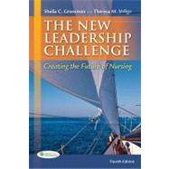 The New Leadership Challenge: Creating the Future of Nursing by Grossman, Shelia C., 9780803626065