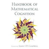 The Handbook of Mathematical Cognition by Campbell,Jamie I.D., 9781138006065