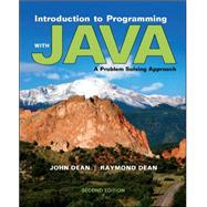 Introduction to Programming with Java: A Problem Solving Approach by Dean, John; Dean, Ray, 9780073376066