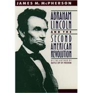 Abraham Lincoln and the Second American Revolution by James M. McPherson, 9780195076066