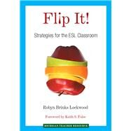 Flip It!: Strategies for the Esl Classroom by Lockwood, Robyn Brinks; Folse, Keith S., 9780472036066