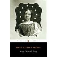 Mary Chesnut's Diary by Chesnut, Mary Boykin; Clinton, Catherine, 9780143106067