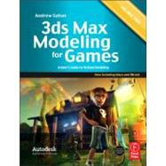 3ds Max Modeling for Games: Volume II: InsiderÆs Guide to Stylized Modeling by Gahan; Andrew, 9780240816067