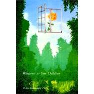 Windows to Our Children : A Gestalt Therapy Approach to Children and Adolescents by Oaklander, Violet, 9780939266067