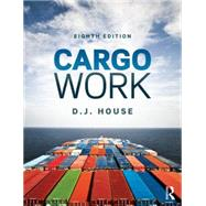 Cargo Work: For Maritime Operations by House; David, 9781138846067