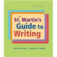 The St. Martin's Guide to Writing, Short Edition by Axelrod, Rise B.; Cooper, Charles R., 9781319016067