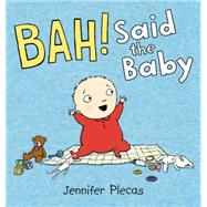 Bah! Said the Baby by Plecas, Jennifer, 9780399166068