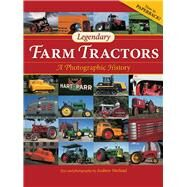 Legendary Farm Tractors: A Photographic History by Morland, Andrew, 9780760346068