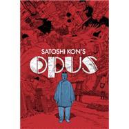 Satoshi Kon's: Opus by KON, SATOSHI, 9781616556068