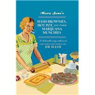 Mary Jane's Hash Brownies, Hot Pot and Other Marijuana Munchies by Dr. Hash, 9781911026068