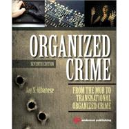 Organized Crime: From the Mob to Transnational Organized Crime by Albanese; Jay, 9780323296069