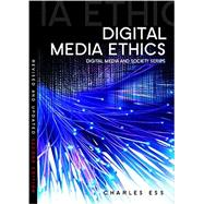 Digital Media Ethics by Ess, Charles, 9780745656069