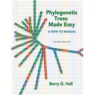 Phylogenetic Trees Made Easy A How-To Manual by Hall, Barry G., 9780878936069