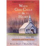 When God Calls the Heart by Bird, Brian; Cox, Michelle; Oke, Janette, 9781424556069