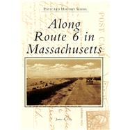 Along Route 6 in Massachusetts by Gay, James A., 9781467126069