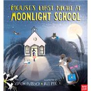 Mouse's First Night at Moonlight School by PUTTOCK, SIMONPYE, ALI, 9780763676070
