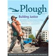 Plough Quarterly No. 2: Building Justice by Wiman, Christian; Arnold, Johann Christoph; Bahnson, Fred; Castellanos, Noel; George, Robert P., 9780874866070