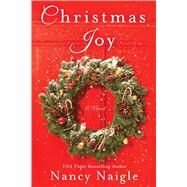Christmas Joy A Novel by Naigle, Nancy, 9781250106070
