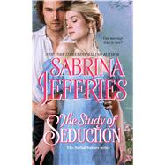 The Study of Seduction by Jeffries, Sabrina, 9781476786070