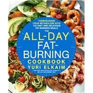 The All-Day Fat-Burning Cookbook by Elkaim, Yuri, 9781623366070