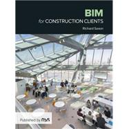 BIM for Construction Clients by Saxon,Richard, 9781859466070