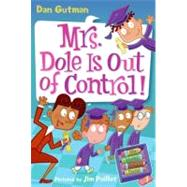 Mrs. Dole Is Out of Control! by Gutman, Dan, 9780061346071