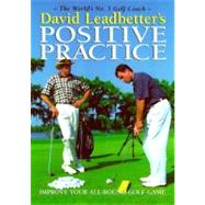 David Leadbetter's Positive Practice by Leadbetter, David, 9780062716071