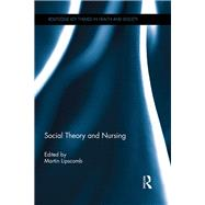 Social Theory and Nursing by Lipscomb; Martin, 9781138186071