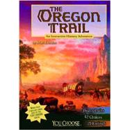 The Oregon Trail: An Interactive History Adventure by Doeden, Matt, 9781476536071