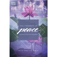 The One Year Daily Moments of Peace by Walk Thru the Bible, 9781496406071