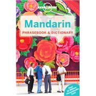 Lonely Planet Mandarin Phrasebook & Dictionary by Lonely Planet Publications, 9781743216071