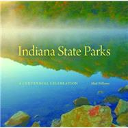 Indiana State Parks by Williams, Matt, 9780253016072