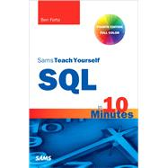 SQL in 10 Minutes, Sams Teach Yourself by Forta, Ben, 9780672336072