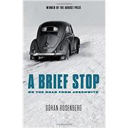 A Brief Stop on the Road from Auschwitz by ROSENBERG, GORANDEATH, SARAH, 9781590516072