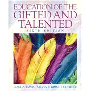 Education of the Gifted and Talented by Davis, Gary A.; Rimm, Sylvia B.; Siegle, Del B., 9780135056073