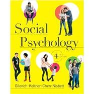 Social Psychology by Gilovich, Thomas; Keltner, Dacher; Chen, Serena; Nisbett, Richard E., 9780393906073