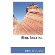 Man's Tomorrow by Kinsley, William Wirt, 9780554446073